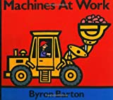 Machines at Work, Byron Barton, 0694001902
