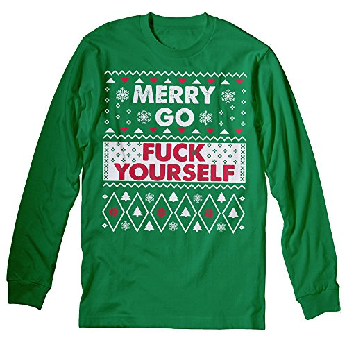 Merry Go Fuck Yourself - Ugly Christmas Sweater Style - LONG SLEEVE T-shirt - Kelly Green