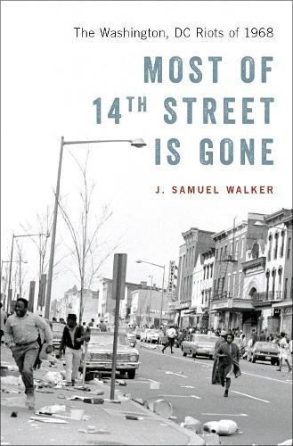 Most of 14th Street Is Gone: The Washington, DC Riots of 1968