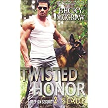 Twisted Honor: Deep Six Security Series Book 2 (Volume 2)