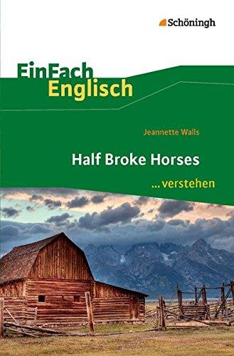 EinFach Englisch ...verstehen: Jeannette Walls: Half Broke Horses: Interpretationshilfe