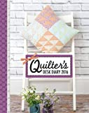Quilter's Desk Diary 2016 (Diaries 2016)
