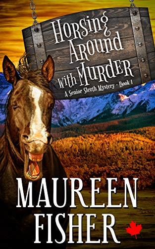 Horsing Around with Murder: A Senior Sleuth Mystery - Book 1 by [Fisher, Maureen]