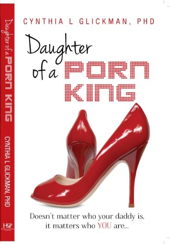 Daughter Of A Porn King Doesnt Matter Who Your Daddy Is It