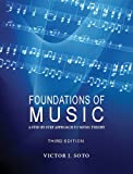 Foundations of Music : A Step-By-step Approach to Music Theory, Soto, Victor, 0615628397