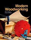 Modern Woodworking, Willis H. Wagner, Clois E. Kicklighter Ed. D., 1590704819
