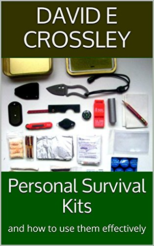 Personal Survival Kits: and how to use them effectively ()