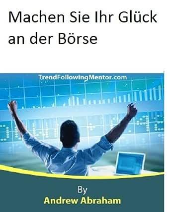 Machen Sie Ihr Glück an der Börse (Trend Following Mentor ...