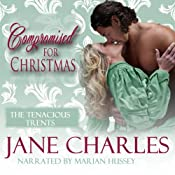 Compromised for Christmas: A Tenacious Trents Novella, Book 1   Jane Charles