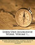 Leben und Auserlesene Werke, Volume 1..., Friedrich Lautsch, 1274976723