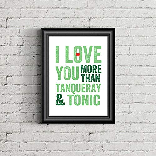 Once Upon Press I Love You More Than Tanqueray and Tonic Wall Art Print Home Décor Bar Décor Happy Hour Poster