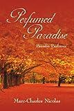 Paradis Parfume / Perfumed Paradise