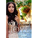 Without Love: Love and Warfare series book 4