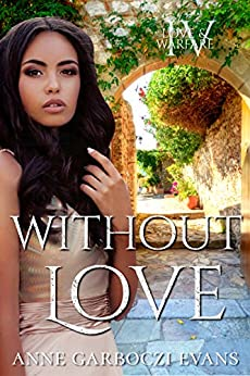 Without Love: Love and Warfare series book 4 by [Evans, Anne Garboczi]