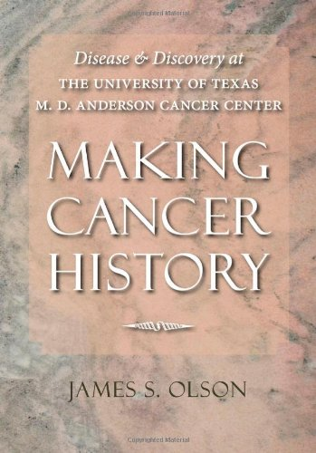 Making Cancer Relation: Disease and Discovery at the University of Texas M. D. Anderson Cancer Center