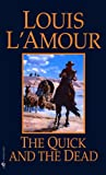 The Quick and the Dead, Louis L'Amour, 078574522X