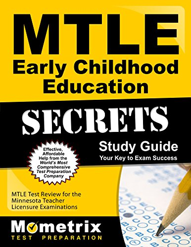 MTLE Early Childhood Education Secrets Study Guide: MTLE Test Review for the Minnesota Teacher Licensure Examinations