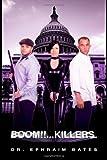 Boom!!... Killers, Ephraim Bates, 1495471004