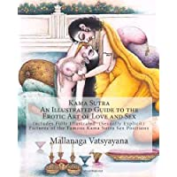 Kama Sutra: An Illustrated Guide to the Erotic Art of Love and Sex: Kama Sutra Sex Positions Pictures
