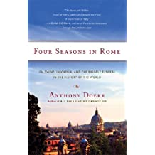 Four Seasons in Rome: On Twins, Insomnia, and the Biggest Funeral in the History of the World: Written by Anthony Doerr, 2008 Edition, (Reprint) Publisher: Scribner [Paperback]