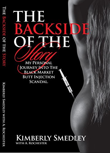 The Back Side of the Story: My Personal Journey into the Black Market Butt Injection Scandal