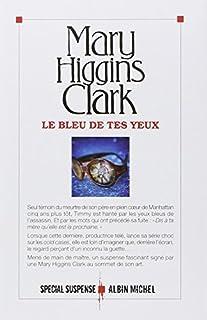 Le bleu de tes yeux, Clark, Mary Higgins