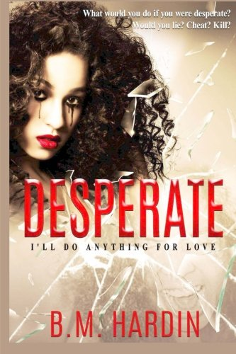 Desperate: I'll Do Anything for Love