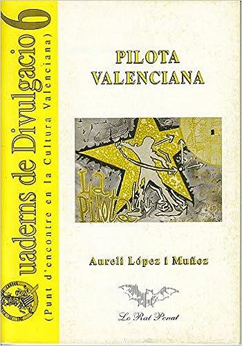 PILOTA VALENCIANA: Amazon.es: LÓPEZ I MUÑOZ, AURELI: Libros