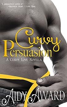Curvy Persuasion (Curvy Love Book 3) by [Award, Aidy]