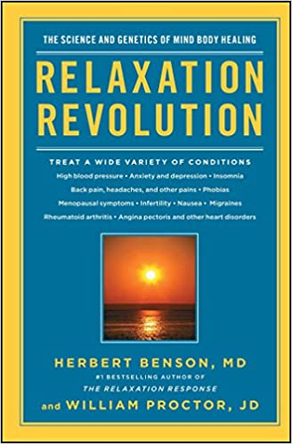 Relaxation revolution the science and genetics of mind body relaxation revolution the science and genetics of mind body healing herbert benson william proctor 9781439148662 amazon books fandeluxe Image collections