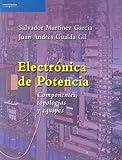 Electrónica de potencia. Componentes, topologías y equipos