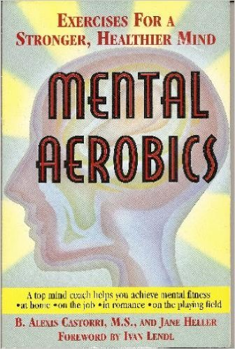 Mental Aerobics: Exercises for a Stronger, Healthier Mind