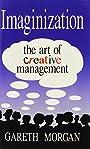 Imaginization:The Art of Creative Management by Gareth Morgan (1993-04-20) - Gareth Morgan