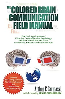 The Colored Brain Communication Field Manual by [Carmazzi, Arthur]