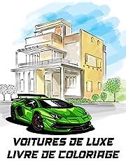 Voiture De Luxe Livre De Coloriage: Voitures de Course et Sport Coloriage, Excellent Cadeau pour les Garçons   Supercar Livre de Coloriage pour Enfants et Adultes
