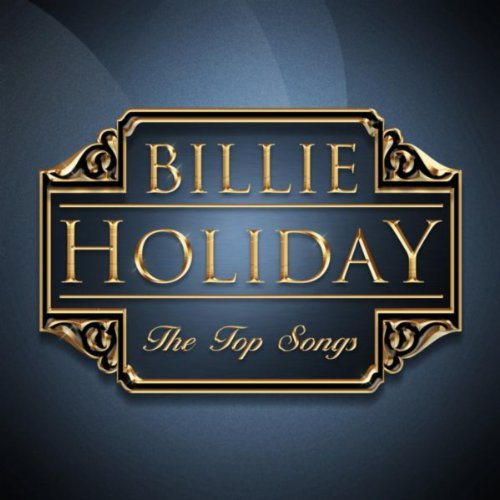 Billie Holiday - The Top Songs