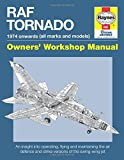 RAF Tornado: 1974 onwards (All Marks and Models) (Owner's Workshop Manual) (Haynes Owners' Workshop Manuals)