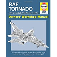 RAF Tornado: 1974 onwards (All Marks and Models) (Owner's Workshop Manual) (Haynes Owners' Workshop Manuals)