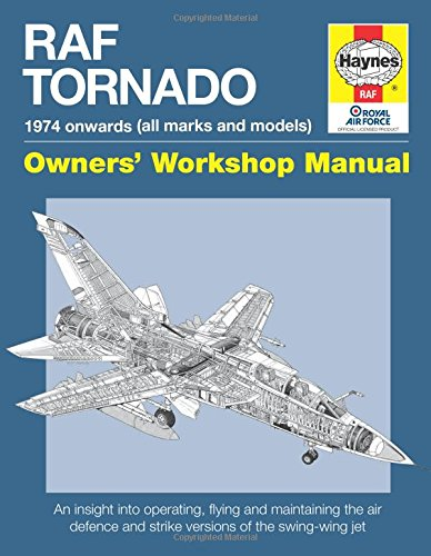 RAF Tornado: 1974 onwards (all makes and models) (Owners' Workshop Manual)