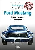 Praxisratgeber Klassikerkauf: Ford Mustang: Erste Generation 1964 bis 1973