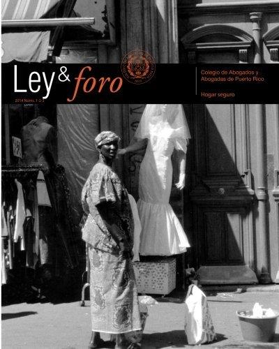 Ley y foro 2014: Hogar seguro (Volume 3) (Spanish Edition) by Carlos C Gil Ayala (2015-06-05)