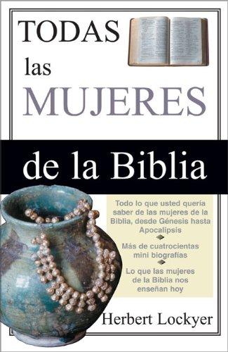 Todas las Mujeres de la Biblia (Spanish Edition) pdf epub