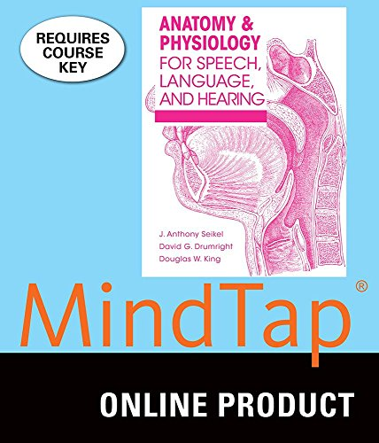 MindTap Speech & Language Pathology for Seikel/Drumright/King's Anatomy & Physiology for Speech, Language, and Hearing, 5th Edition by Cengage Learning