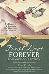 First Love Forever Romance Collection: 9 Historical Romances Where First Loves are Rekindled Paperback