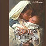 Mothers of the Bible: A Devotional | Ann Spangler,Jean E. Syswerda