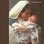 Mothers of the Bible: A Devotional | Jean E. Syswerda,Ann Spangler