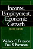 img - for Income, Employment, and Economic Growth: 8th (Eigth) Edition book / textbook / text book