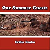 img - for Our Summer Guests by Erika Szabo (2008-02-18) book / textbook / text book