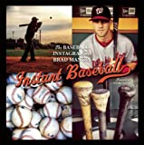 Instant Baseball: The Baseball Instagrams of Brad Mangin