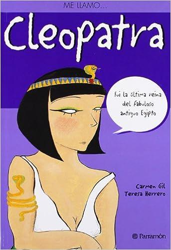 ME LLAMO CLEOPATRA: Amazon.es: Gil, Carmen, Herrero, Teresa ...